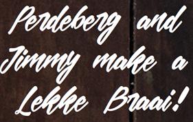 Lekke braai with Perdeberg and Jimmy